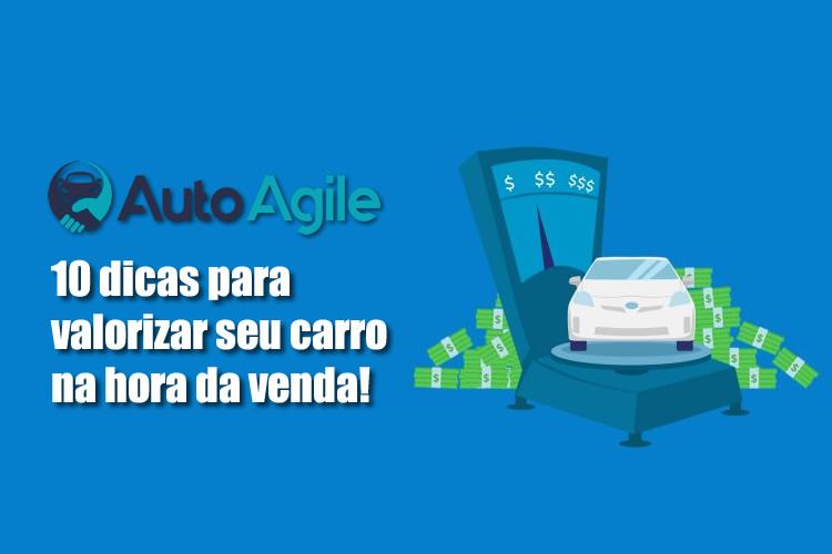 10 dicas para valorizar o carro na hora da venda auto agile